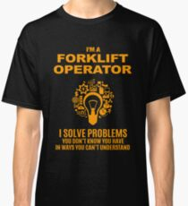 FORKLIFT OPERATOR Classic T-Shirt