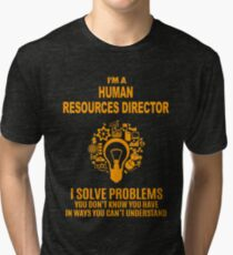 HUMAN RESOURCES DIRECTOR Tri-blend T-Shirt