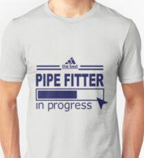 PIPE FITTER - IN PROGRESS Unisex T-Shirt