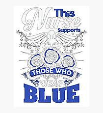 Nurse T-Shirts - This Nurse Support Those Who Wear Blue Photographic Print