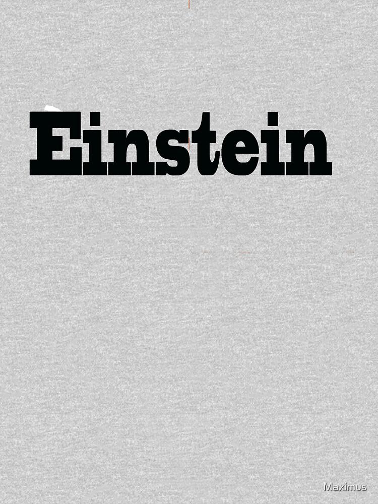 Einstein by Maximus