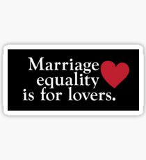 Marriage Equality Is For Lovers Sticker