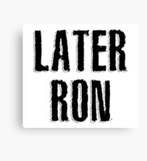 Later Ron Canvas Print