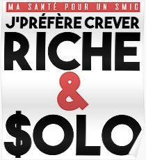 Ma santé pour un smic j'prérère crever riche et solo - sch Poster