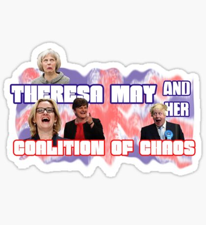 Theresa May and her Coalition of Chaos UK Tour 2017 Sticker