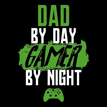 Dad By Day Gamer By Night T-shirts by peterpeggyj