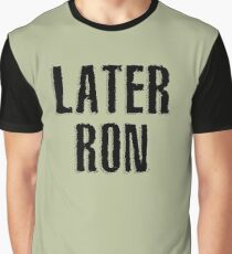 Later Ron Graphic T-Shirt