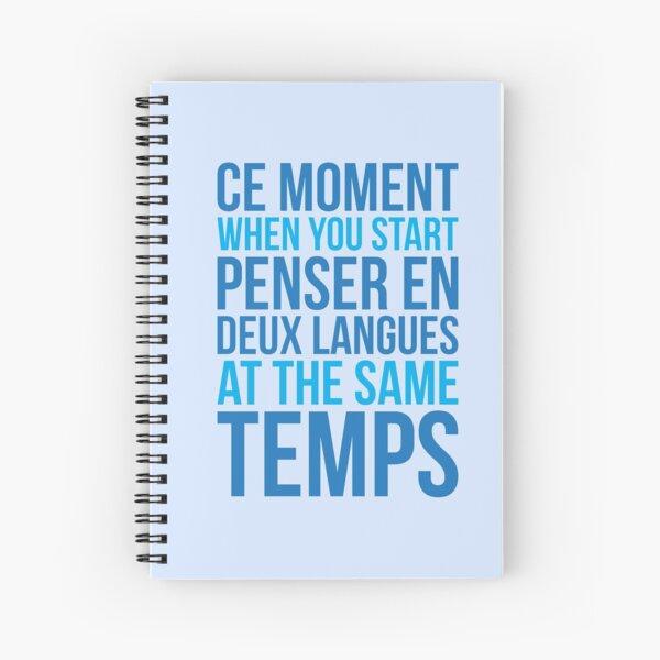 Ce Moment When You Start Penser En Deux Langues At The Same Temps Spiral Notebook