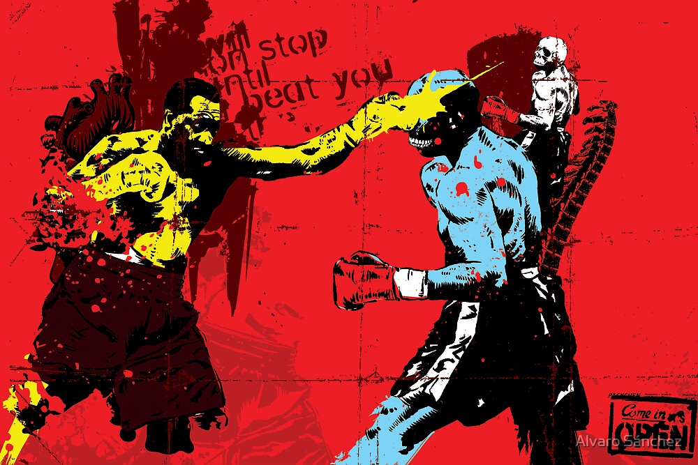 I WILL NOT STOP UNTIL I BEAT YOU TO THE GROUND by Alvaro Sánchez