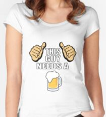 This guy needs a beer Women's Fitted Scoop T-Shirt