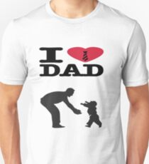 I Love Dad- My Dad - My King (Father's Day) Happy First Father s day Unisex T-Shirt