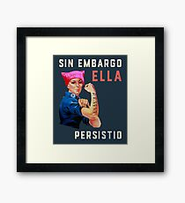 Resist. Nevertheless She Persisted. Sin Embargo Ella Persistio.  Framed Print