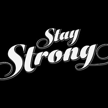 Stay Strong Encouragement Quote by spoll