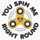You Spin Me Right Round by DetourShirts