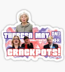 Theresa May and her Coalition of Crackpots Sticker