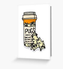 Pug drugs Greeting Card