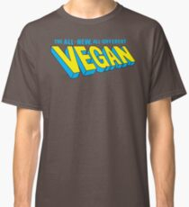 The All-New, All-Different Vegan Classic T-Shirt