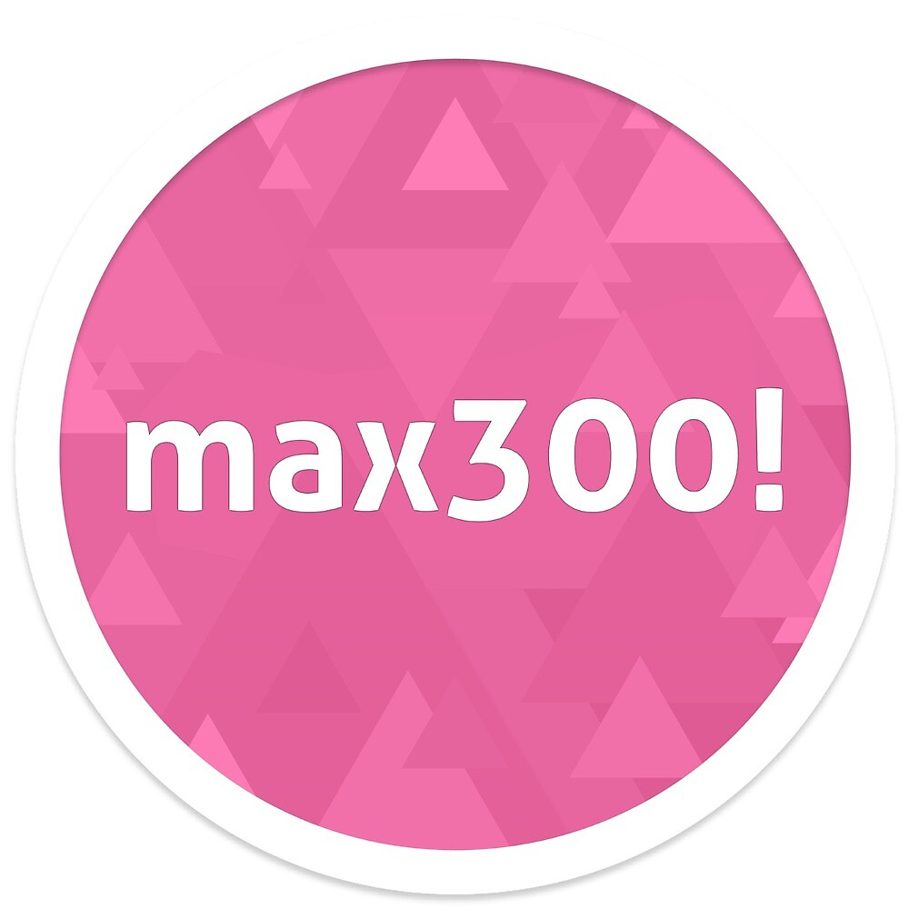 max300! by bedrocksolid