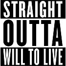 Straight Outta Will To Live Logo by Doge21