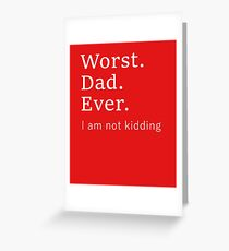 Worst father greeting cards redbubble worst dad ever worse father ever greeting card m4hsunfo