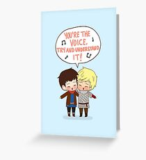 You're the Voice Try and Understand It! Greeting Card