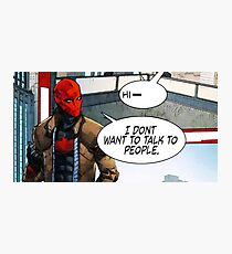 Red Hood - I Don't Want to Talk to People Photographic Print