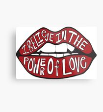 I BELIEVE IN THE POWER OF LOVE Metal Print