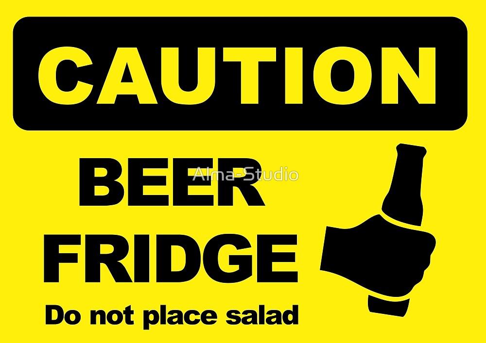 BEER FRIDGE, DO NOT PLACE SALAD by Alma-Studio