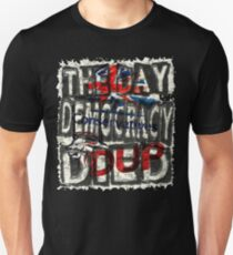 THE DAY DEMOCRACY DIED Unisex T-Shirt