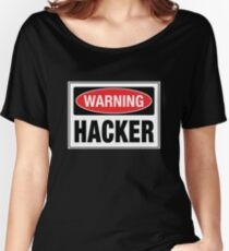 Warning - Hacker Women's Relaxed Fit T-Shirt