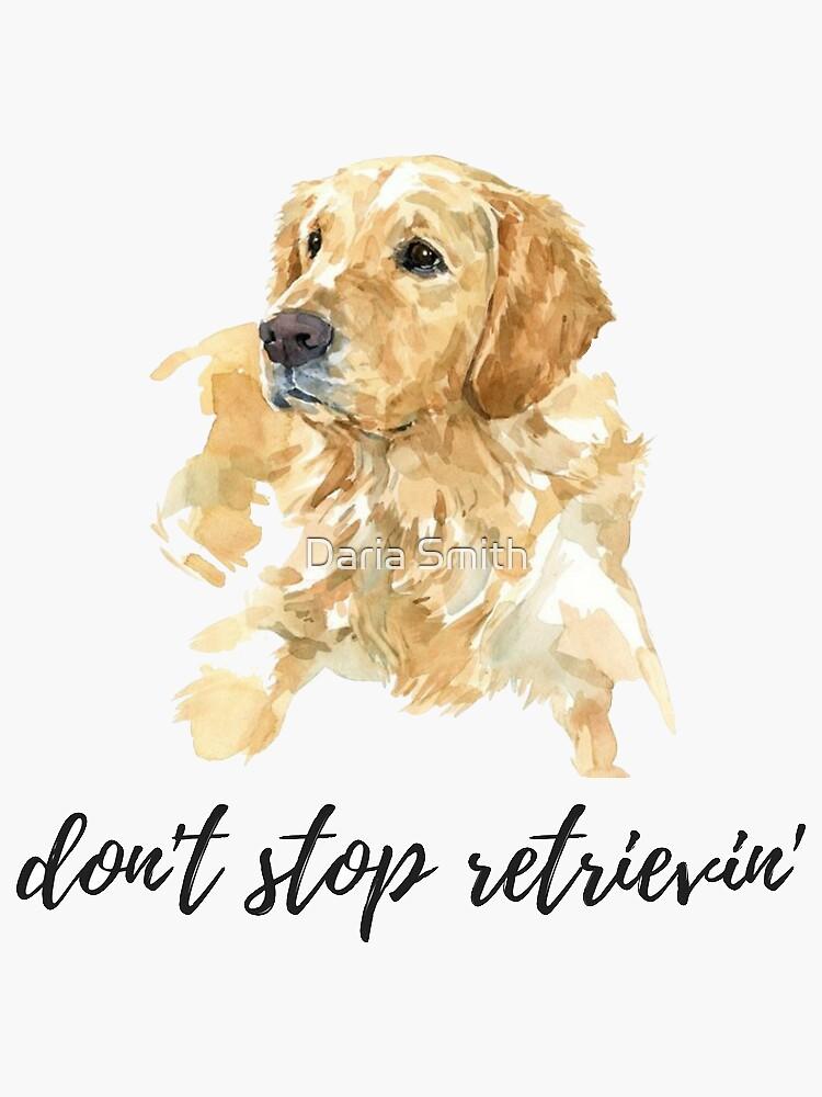 höre nicht auf Retrieving, Aquarell Hund von dariasmithyt