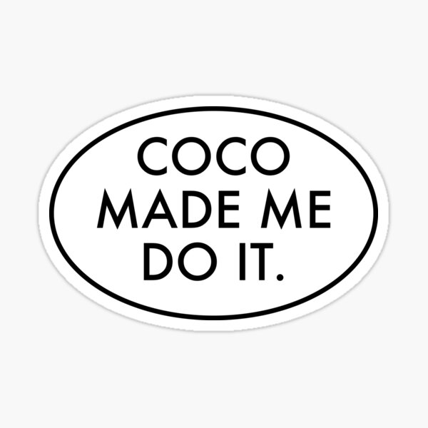 Coco me l'a fait faire Sticker