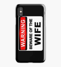 Warning, Beware of the wife, sticker, iPhone Case