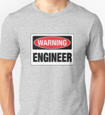 Warning Engineer Unisex T-Shirt