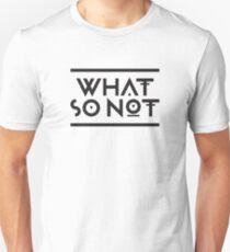 What so not - logo Unisex T-Shirt