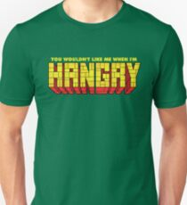 You Wouldn't Like Me When I'm Hangry Unisex T-Shirt