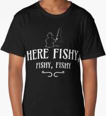 Here Fishy, Fishy, Fishy | Funny Fishing Long T-Shirt