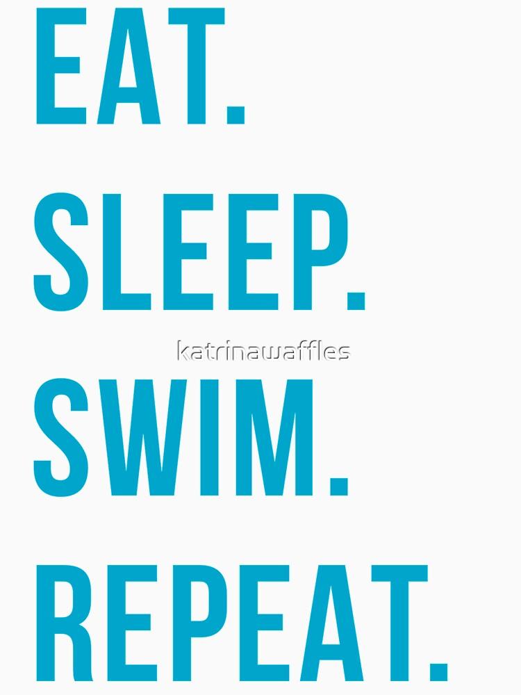 Essen. schlafen. schwimmen. wiederholen. von katrinawaffles