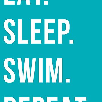 eat sleep swim repeat by katrinawaffles