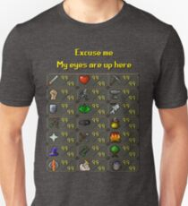 Runescape - My eyes are up here Unisex T-Shirt