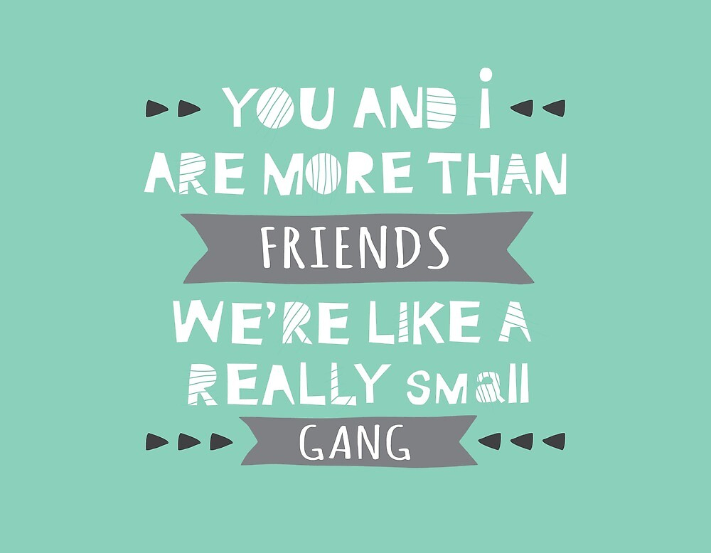you and i are more than friends quote\