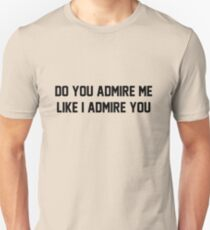 Admire You Lyrics T-Shirt