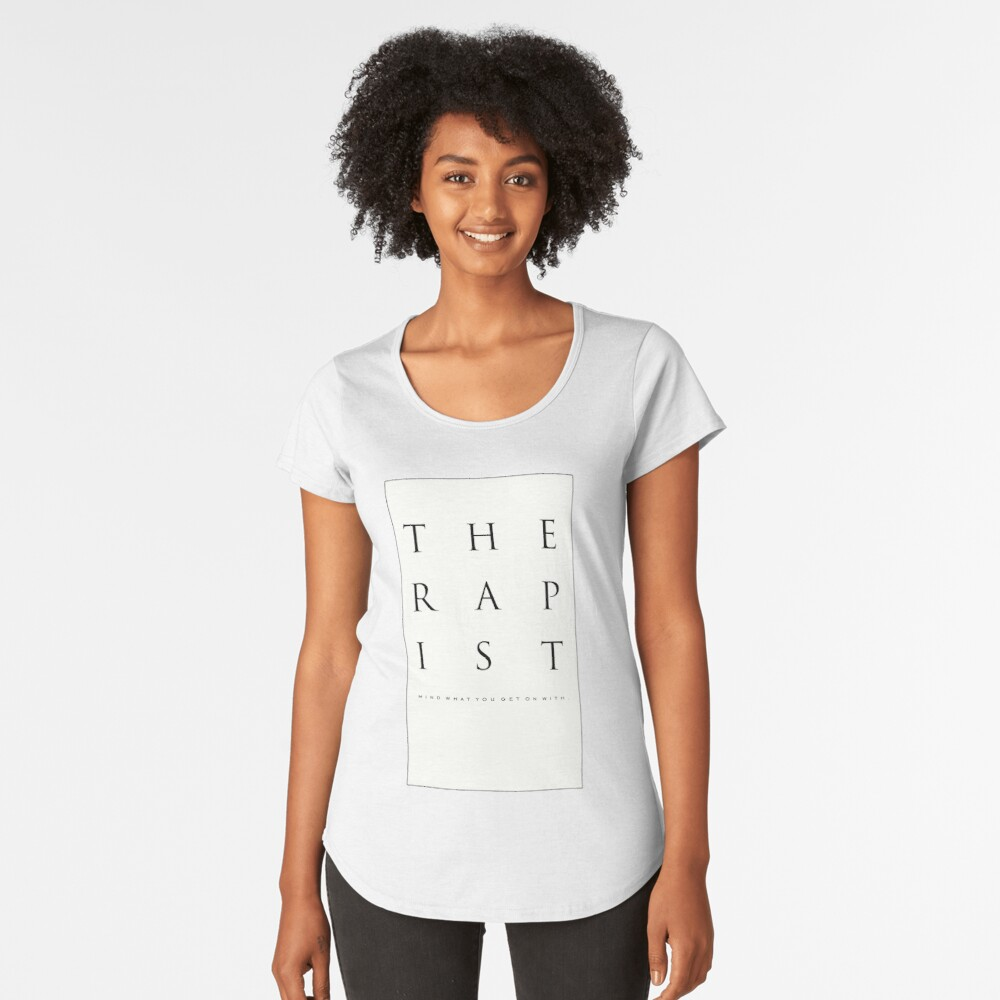 Mind What You Get On With. Premium Scoop T-Shirt