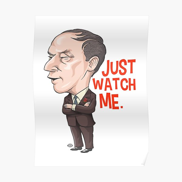 Pierre Trudeau, Just Watch Me Poster