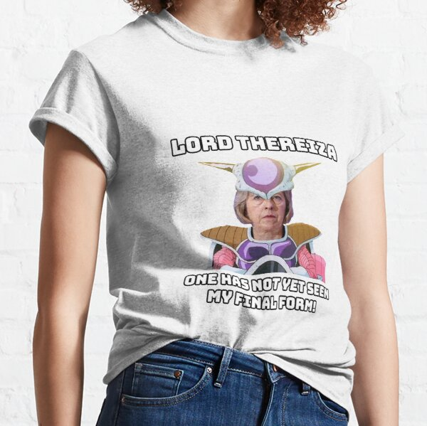 Lord Thereiza - One has not yet seen my Final Form (Freiza's mother) Classic T-Shirt