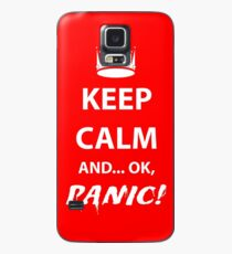 Keep Calm and Panic! Case/Skin for Samsung Galaxy