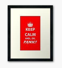 Keep Calm and Panic! Framed Print