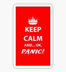 Keep Calm and Panic! Sticker