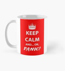 Keep Calm and Panic! Mug