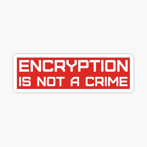 Encryption is not a crime. Sticker